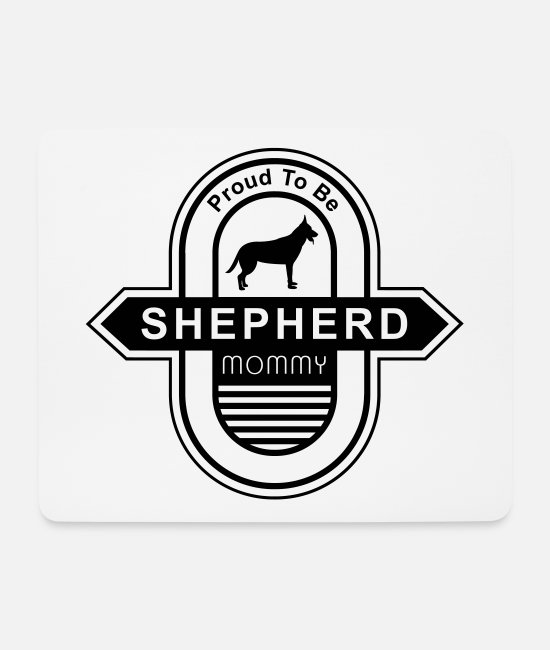 Male Puppy Dog Puppy Mouse Pads - German Shepherd Dog Mommy | Dog mom dog owner - Mouse Pad white