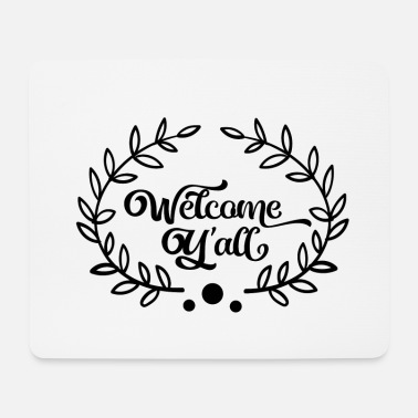 Welcome Welcome - Welcome Yall - Mouse Pad
