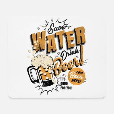 save water - drink beer - Mousepad
