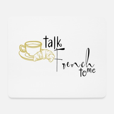 talk french to me - Mousepad