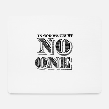 Federal Reserve no one - In God we Trust - Mouse Pad