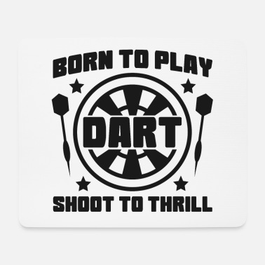 Born To Shoot Born to Play - DART - Shoot to Thrill - Mousepad