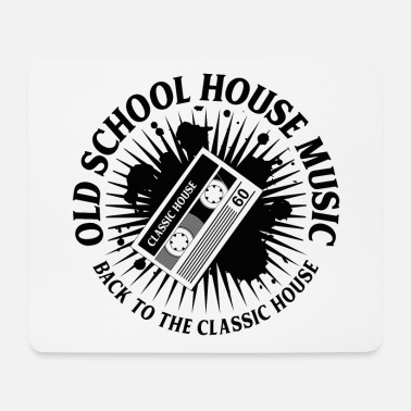 House OLD SCHOOL HOUSE MUSIC ✫ T-Shirt - Mousepad