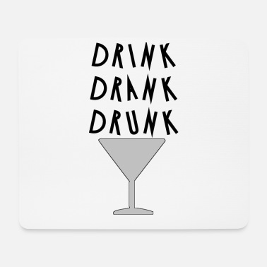 Drinking drink drink drunk - Mouse Pad