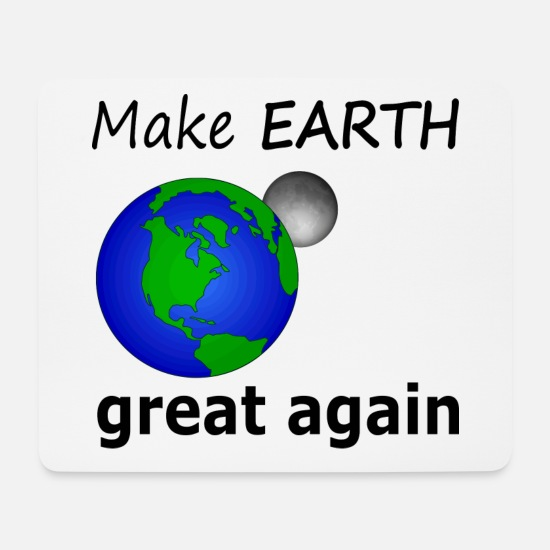 Earth Day Mousepads  - Make EARTH great again - Mousepad Weiß