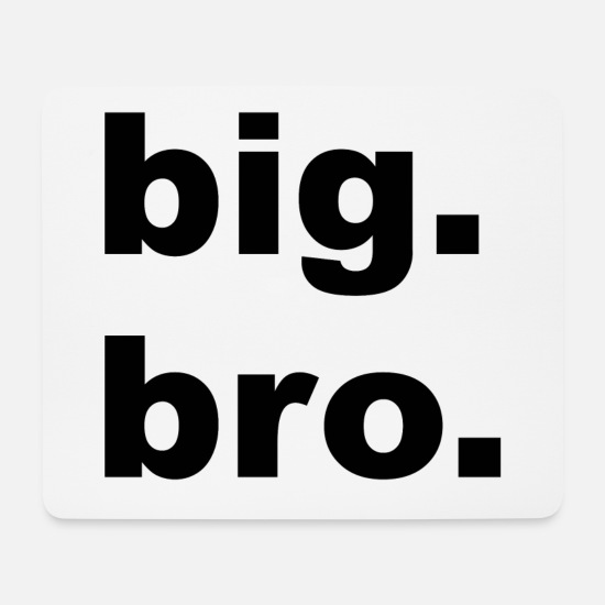 Big Mouse Pads - BIG BRO - Big brother - Mouse Pad white