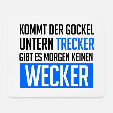 Trecker Rule peasants - If the Gockel below Trecker - Mouse Pad