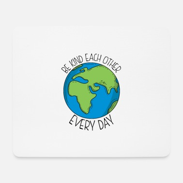 Be kind each other - Mouse Pad