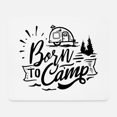 Born Born to camp - Mousepad