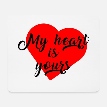My Heart My heart is yours - My heart is yours! - Mouse Pad