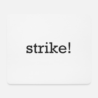 Strike Strike - Mousepad