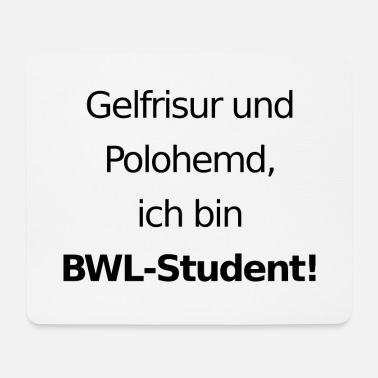 Student Spruch BWL-Student Spruch - Mousepad
