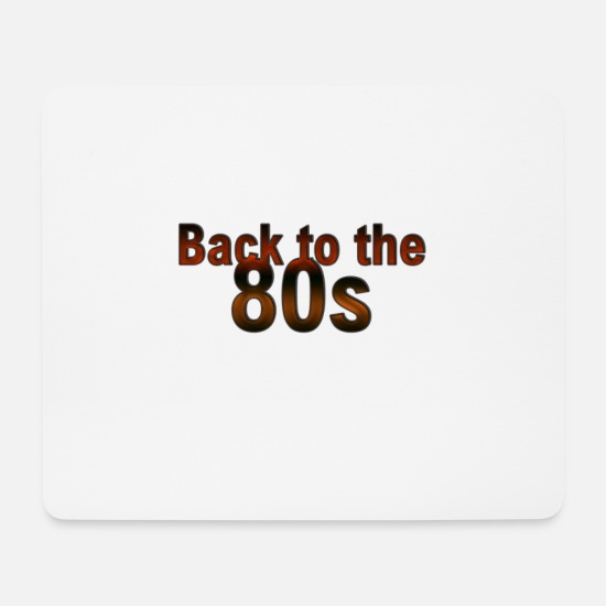 Sayings Mouse Pads - Back To The 80s - Mouse Pad white