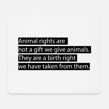 Animal Rights Animal rights. - Mouse Pad