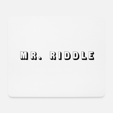 Mr Riddle Mr. Riddle - Mousepad
