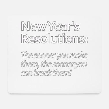 Resolution New Year resolutions, New Year resolutions, saying - Mouse Pad