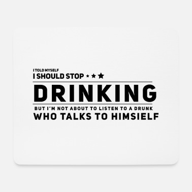 Drinking Drinking Drinking booze - Mouse Pad