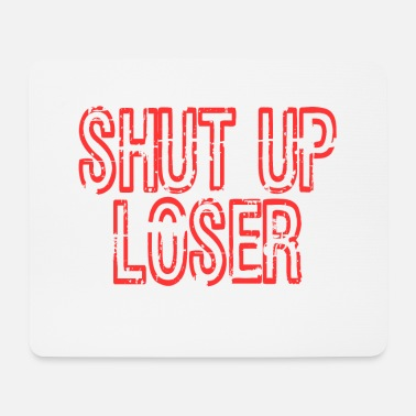 Silence Shut Up Tshirt Design Saying Shut Up Loser - Mouse Pad