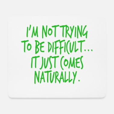 Problematic A Nice Quote Tee For You I'm Not Trying To Be - Mouse Pad