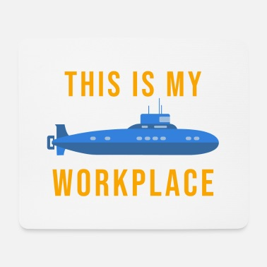 Workplace THIS IS MY WORKPLACE submarine - Mouse Pad