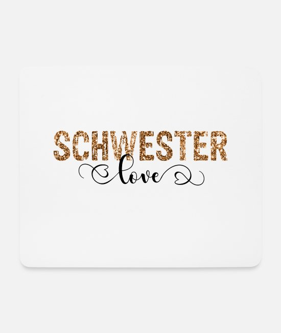 Love Mouse Pads - Sister Sibling Love Dear Sibling Gold - Mouse Pad white