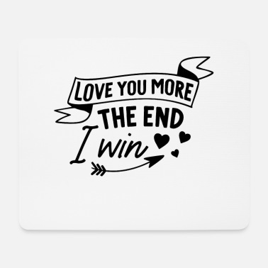 Specially Love You More The End. I Win - Mouse Pad