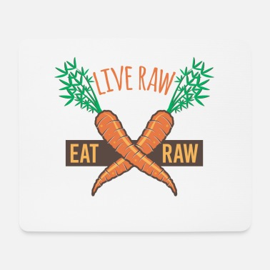 Raw Live Raw Eat Raw Carrots - Mouse Pad