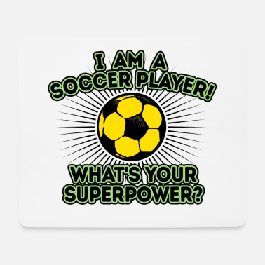 Gate Soccer footballer saying super power funny - Mouse Pad