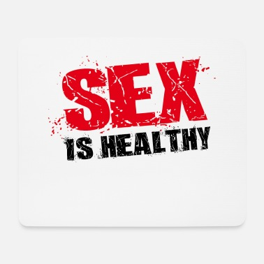 Sex sex is healthy, funny saying - Mouse Pad