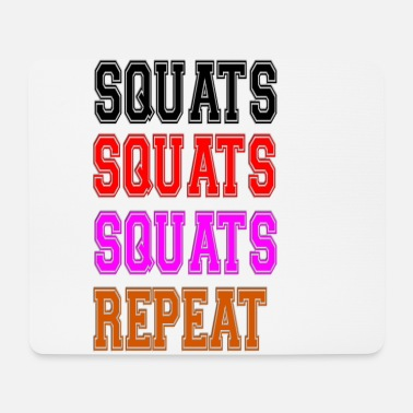 Squat squats squats squats repeat - Mousepad