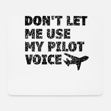 Über Den Wolken Don t let me use my Pilot voice - Mousepad