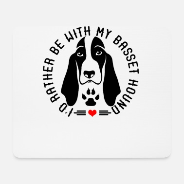 Hound I'd Rather Be With My Basset Hound - Mouse Pad