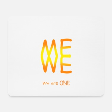 Me we we are one - Mouse Pad