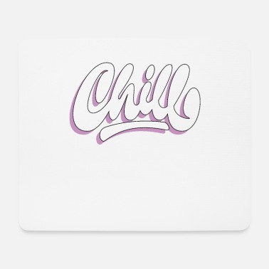 Chill chill chill chill out - Mouse Pad