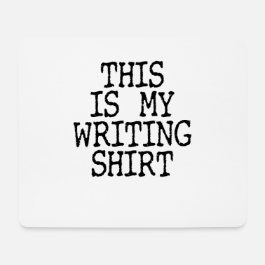 Writing Writing/Writer : Writing Shirt - Mousepad