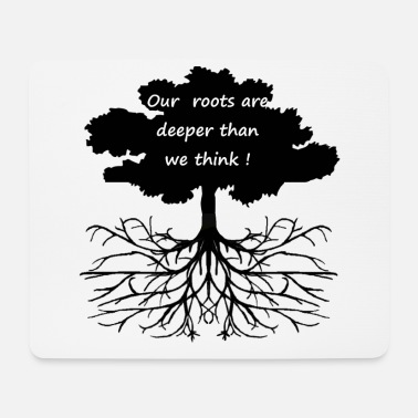 Roots Roots - Mousepad