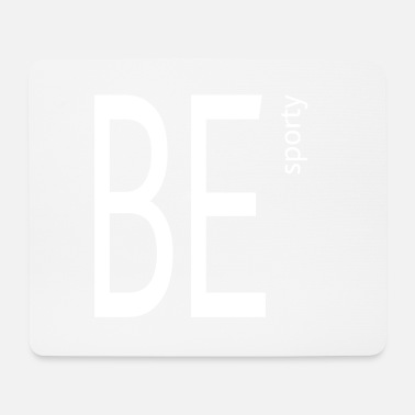 Sporty Be sporty - Mouse Pad