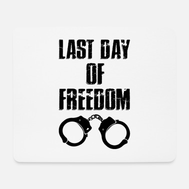 Hen Party Quotes Bachelor Party - Last Day Of Freedom - Mouse Pad