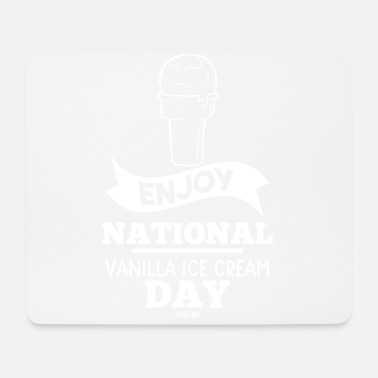 Snack National Vanilla Ice Cream Day gift - Mouse Pad