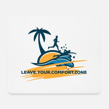 LEAVE.YOUR.COMFORT.ZONE Streetwear Start today - Mousepad