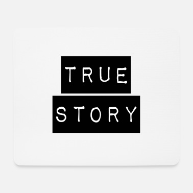Story true story - Mousepad