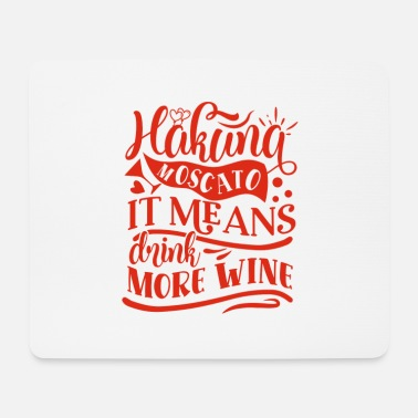 Glasses Wine - Hakuna Moscato it means drink more wine - Mouse Pad