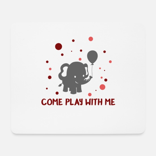 Play Mouse Pads - come play with me ... come and play with me - Mouse Pad white