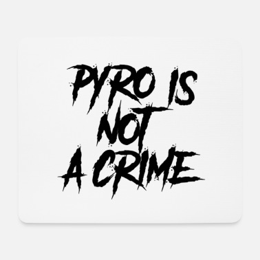 Pyro Is Not A Crime Pyro is not a crime - Muismat