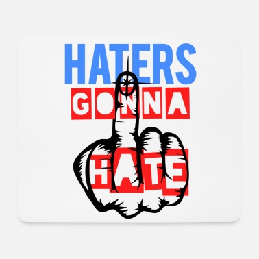 Finger Haters gonna hate - Mouse Pad