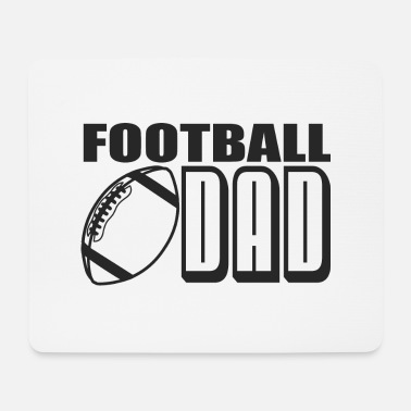 American Football Team Football Dad - Football Lover Gifts For Men & Boys - Mouse Pad