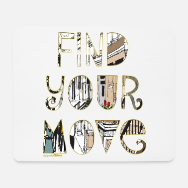 Find your move - Mouse Pad