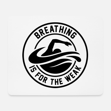 Weak Breathing Is For The Weak - Mouse Pad