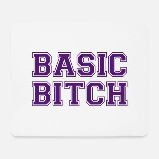 Stupid Mouse Pads - BASIC BITCH - Mouse Pad white