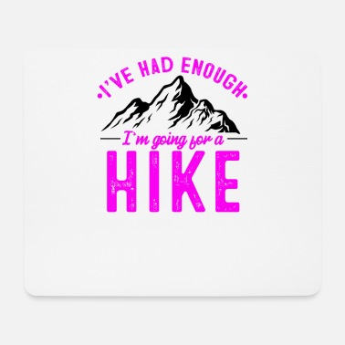 Winter It's enough I go hiking in winter - Mouse Pad